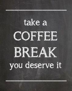 Take a #Coffee Break you deserve it