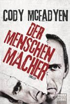 Buy Der Menschenmacher: Thriller by Axel Merz, Cody Mcfadyen and Read this Book on Kobo's Free Apps. Discover Kobo's Vast Collection of Ebooks and Audiobooks Today - Over 4 Million Titles! Karin Slaughter, Book Authors, Book Lists, Book Lovers, My Books, Novels, This Book, Reading, Romance Books