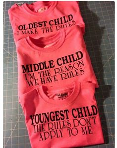 47c3dee61d39 Tshirt 3 children Oldest middle and youngest Sister Quotes Funny