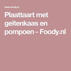 Plaattaart met geitenkaas en pompoen - Foody.nl