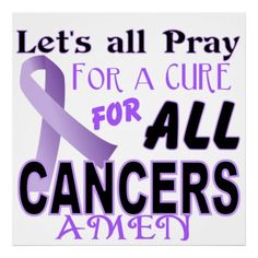 All Cancer Ribbons | Let's All pray for a Cure Cancer Awareness Poster | Zazzle.co.uk