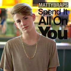 Spend It All on You, a song by Mattybraps on Spotify | OMG HIS VIOCE IN THE CHORUS