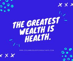 The greatest wealth is health. Visit our website www.columbussleepconsultants.com or call us at 614-866-8200 to set an appointment. #Health #Sleepless #SleepingProblem #Sleep #HealthyTips #SleepingTips #ColumbusSleep #Consultant