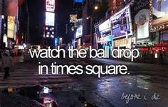 Watch The Ball Drop In Times Square. # New Years # Bucket List # Before I Die