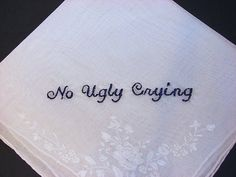 Personalized Wedding HandkerchiefNo Ugly Crying by PassionateProse, $10.00