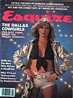 """The Cowboys cheerleaders make the cover of Esquire. Cover line: """"The Dallas Cowgirls (The Best Thing About the Dallas Cowboys). History Of Cheerleading, Making The Team, Celebrity Magazines, Olivia Newton John, Vintage Magazines, Esquire, Dallas Cowboys, The Man, Evolution"""