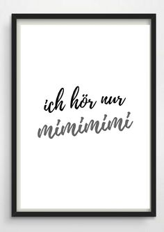 "Typo poster ""mimimi"" as a funny home decoration, saying German / funny saying as artprint for your home, black and white made by Pap-Seligk . Brush Lettering, Hand Lettering, Typo Poster, Veneno, Verse, Letter Board, Lyrics, Funny Quotes, Poster Prints"