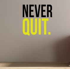 Never Quit!    Frosted Effect looks awesome on glass and windows! Please note we take custom orders on all colours from our colour chart.