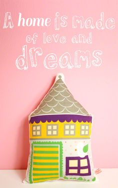 A home is made of love and dreams  house pillow by PinkNounou