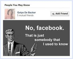 No, Facebook. That is just somebody that I used to know.