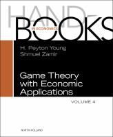 Handbook of game theory / edited by H. Peyton Young, Shmuel Zamir