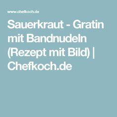 Sauerkraut - Gratin mit Bandnudeln (Rezept mit Bild) | Chefkoch.de