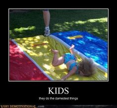 That's why I'm still afraid of waterslides today. ahahahaahh