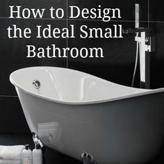 Top Tips on creating the perfect small bathroom