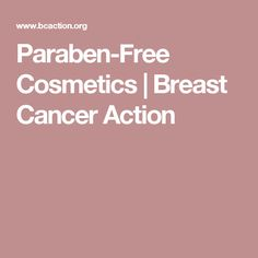 Paraben-Free Cosmetics | Breast Cancer Action