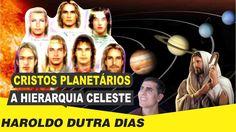 CRISTOS PLANETÁRIOS Hierarquia Celeste - Haroldo Dutra Dias