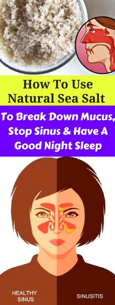 How To Use Natural Sea Salt To Break Down Mucus, Stop Sinus And Have A Good Night Sleep – healthycatcher