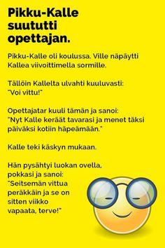 Vitsit: Pikku-Kalle suututti opettajan - Kohokohta.com Haha, Comedy, Humor, Memes, Funny, Ha Ha, Humour, Meme, Funny Photos