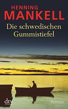 Die schwedischen Gummistiefel: Roman von Henning Mankell https://www.amazon.de/dp/3423217057/ref=cm_sw_r_pi_dp_x_vnSgzb5PYXKAH