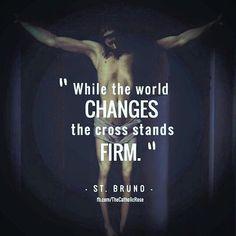 while the world changes the cross stands firm Catholic Saints, Roman Catholic, Catholic Beliefs, Inspirational Catholic Quotes, Saint Quotes, Finding God, Prayer Warrior, Prayer Cards, Power Of Prayer