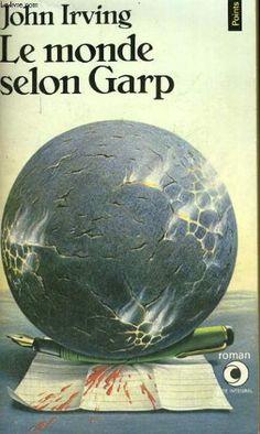 Le Monde selon Garp, John Irving. Lu et relu les pavés de John Irving. Toujours impressionnée de cette fluidité dans la description, de cette capacité à tenir le lecteur en haleine sur autant de pages!