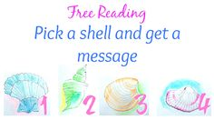 This is a fun free reading. Pick a shell to get a message from your Angels. I got #1, and it was perfect for me.