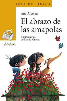 """Ana Alcolea / David Guirao. """"El abrazo de las amapolas"""". Editorial Anaya Infantil y Juvenil David Lozano, Anaya, Free Apps, Audiobooks, Ebooks, This Book, Reading, Costa, Movie Posters"""