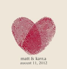 Nice idea - use a finger print of each of you to make a heart... could be used on save the date, invitations, programs... you name it! (this is weird.. my names kayla and me and my boyfriend started dating august 11 2010... too bad his names josh)