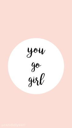 """You Go Girl"" Pink quote inspirational background wallpaper you can download for free on the blog! For any device; mobile, desktop, iphone, android!"