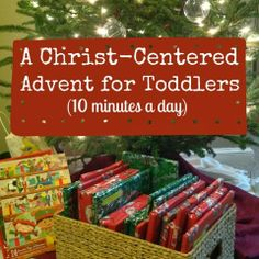 A Christ-Centered Advent for Toddlers Don't know that I would do all of the daytime and night time activities but love the simple acts of service.