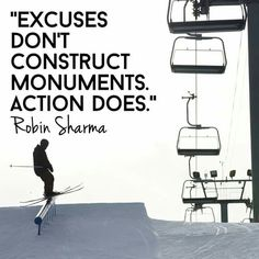 Excuses don't construct monuments, action does. Business Motivation, Business Quotes, Great Quotes, Inspirational Quotes, Motivational, Robin Sharma Quotes, Am Club, Business Entrepreneur, Reality Quotes