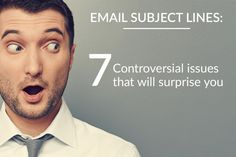 Email Subject Lines: 7 Controversial Issues That Will Surprise You
