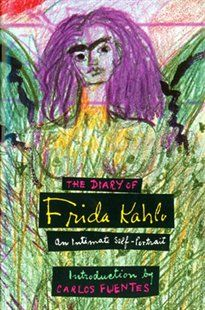 The Diary of Frida Kahlo: An Intimate Self-Portrait Book by Carlos Fuentes | Hardcover | chapters.indigo.ca