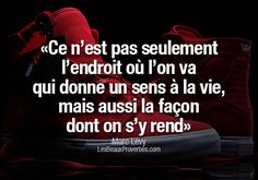 «Ce n'est pas seulement l'endroit où l'on va qui donne un sens à la vie, mais aussi la façon dont on s'y rend» - Marc Lévy #citation #citationdujour #proverbe #quote #frenchquote #pensées #phrases #french #français #lesbeauxproverbes