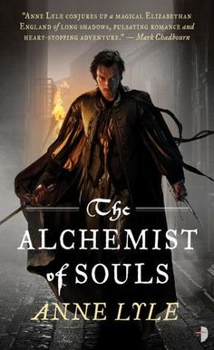 The Alchemist of Souls (Night's Masque #1) by Anne Lyle - 4 Stars