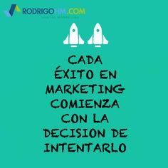 Cada #éxito en #marketing comienza con la decisión de intentarlo. #frases #quotes