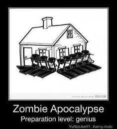 Great zombie plan if you have the electricity! And as we know, when gym's have rows of treadmills, they all work. Sorry... I think I'm starting to ruin the joke.