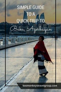 Simple Guide to a Quick Trip to Baku, Azerbaijan