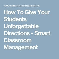 How To Give Your Students Unforgettable Directions - Smart Classroom Management Classroom Behavior, School Classroom, Classroom Ideas, Classroom Discipline, Classroom Tools, Classroom Rules, Music Classroom, Science Classroom, Kindergarten Classroom