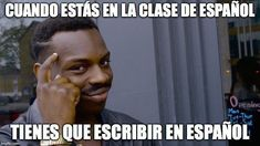 Write it in Spanish (Spanish Class Memes) #spanishmemes
