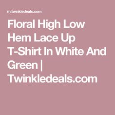 Floral High Low Hem Lace Up T-Shirt In White And Green   Twinkledeals.com