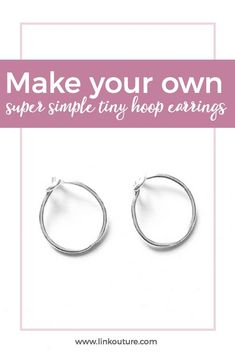 This quick and easy tutorial will show you how to make small hoop earrings for a fraction of what they cost in stores. Click here to learn how to make your own! via @Linkouture