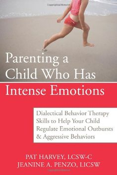Parenting a Child Who Has Intense Emotions-book with description from The Sensory Spectrum. Pinned by SOS Inc. Resources. Follow all our boards at pinterest.com/sostherapy for therapy resources.