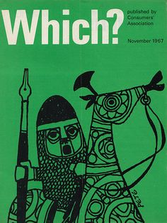 elicious Industries proves fruitful once again, this time with their extremely fabulous collection of Which? magazine covers from the 1960s and '70s, designed by Colin Banks and John Miles. Below are some of my favorites