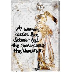 "Found it at Wayfair - ""The Shoe Carries The Woman"" Textual Art on Canvas http://www.wayfair.com/daily-sales/p/Gorgeous-%26-Glam-Bedroom-Updates-%22The-Shoe-Carries-The-Woman%22-Textual-Art-on-Canvas~ALIV1672~E22448.html?refid=SBP.rBAZEVVYn9TBWyg9UnhAAvdorxiS2EnZr6siySmMSdY"