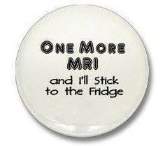 ONE MORE MRI  and I'll stick to the fridge!!  Cure MS #multiplesclerosis #hope #MSAwareness #MShumor