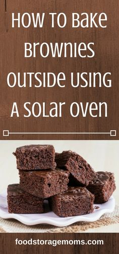 Making brownies outside using a Sun Oven makes them more moist than ever before. Oven Recipes, Baking Recipes, Dessert Recipes, Fire Cooking, Oven Cooking, Solar Oven Diy, Baking Science, Solar Cooker, No Bake Brownies
