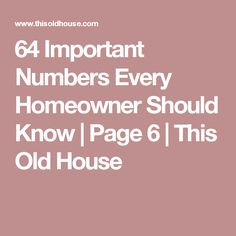 64 Important Numbers Every Homeowner Should Know   Page 6   This Old House