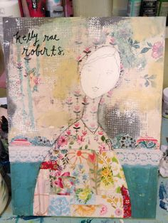 Art in Motion - step by step creation by Kelly Rae Roberts
