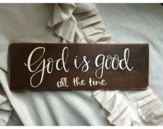 God is good all the time wood sign Painted Signs, Wooden Signs, Hand Painted, Painted Wood, Wood Projects, Craft Projects, Projects To Try, Diy Signs, Wall Signs